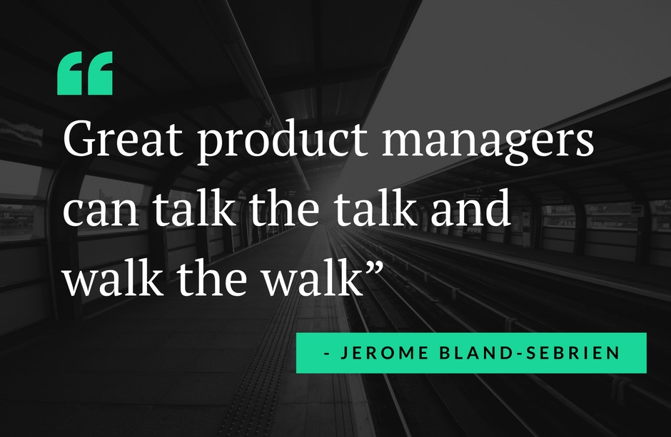 quote-great-product-managers-jerome-bland-sebrien-interview